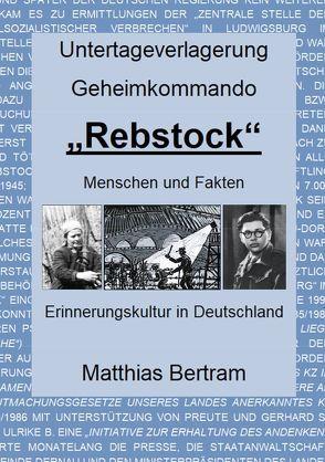 """Untertageverlagerung Geheimkommando """"Rebstock"""" von Bertram,  Matthias"""