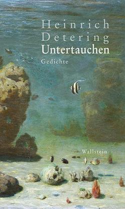 Untertauchen von Detering,  Heinrich
