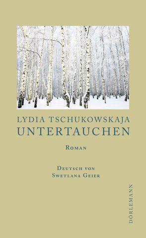Untertauchen von Balmes,  Hans Jürgen, Geier,  Swetlana, Tschukowskaja,  Lydia