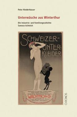 Unterwäsche aus Winterthur von Niederhäuser,  Peter