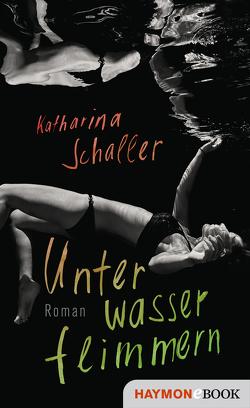 Unterwasserflimmern von Schaller,  Katharina