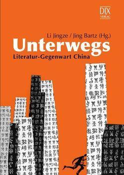 Unterwegs von Bartz,  Jing, Jingze,  Li