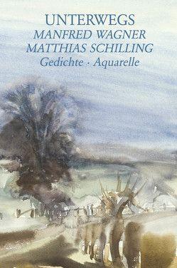 Unterwegs von Schilling,  Matthias, Wagner,  Manfred