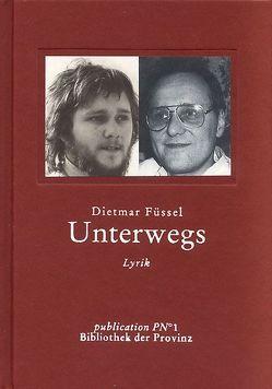 Unterwegs von Füssel,  Dietmar, Pils,  Richard