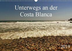 Unterwegs an der Costa Blanca (Wandkalender 2019 DIN A3 quer) von r.gue.