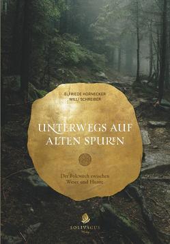 Unterwegs auf alten Spuren. von Elfriede,  Hornecker