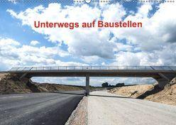 Unterwegs auf Baustellen (Wandkalender 2019 DIN A2 quer) von Sülzner / NJS-Photograpie,  Norbert