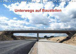 Unterwegs auf Baustellen (Wandkalender 2019 DIN A4 quer) von Sülzner / NJS-Photograpie,  Norbert