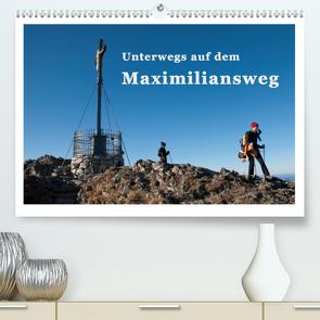 Unterwegs auf dem Maximiliansweg (Premium, hochwertiger DIN A2 Wandkalender 2020, Kunstdruck in Hochglanz) von Haas und Nicki Sinanis,  Bettina