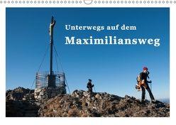 Unterwegs auf dem Maximiliansweg (Wandkalender 2018 DIN A3 quer) von Haas und Nicki Sinanis,  Bettina