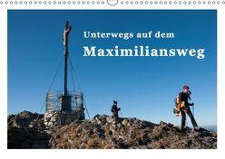 Unterwegs auf dem Maximiliansweg (Wandkalender 2019 DIN A3 quer) von Haas und Nicki Sinanis,  Bettina