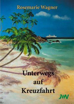 Unterwegs auf Kreuzfahrt von Wagner,  Rosemarie