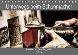 Unterwegs beim Schuhmacher (Tischkalender 2019 DIN A5 quer)
