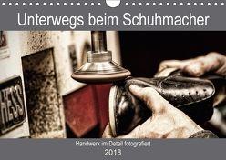 Unterwegs beim Schuhmacher (Wandkalender 2018 DIN A4 quer) von Siebauer,  Sven