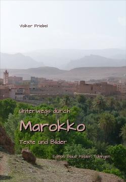 Unterwegs durch Marokko von Friebel,  Volker