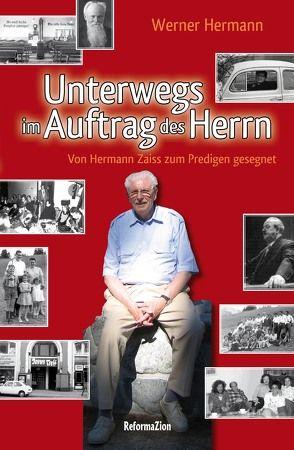 Unterwegs im Auftrag des Herrn von Hermann,  Werner