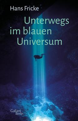 Unterwegs im blauen Universum von Fricke,  Hans
