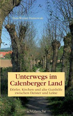 Unterwegs im Calenberger Land von Dannowski,  Hans Werner