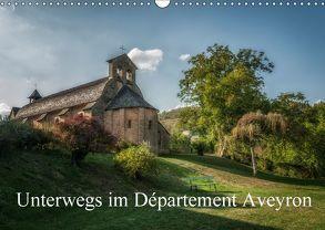 Unterwegs im Département Aveyron (Wandkalender 2018 DIN A3 quer) von Gaymard,  Alain