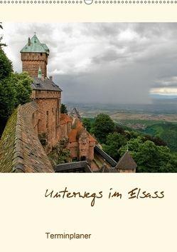 Unterwegs im Elsass – Terminplaner (Wandkalender 2018 DIN A2 hoch) von Schmidt,  Ralf