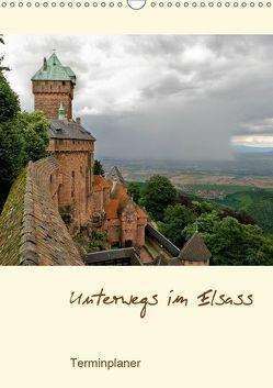 Unterwegs im Elsass – Terminplaner (Wandkalender 2019 DIN A3 hoch) von Schmidt,  Ralf