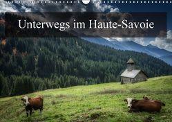 Unterwegs im Haute-SavoieCH-Version (Wandkalender immerwährend DIN A3 quer) von Gaymard,  Alain