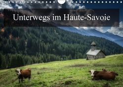 Unterwegs im Haute-SavoieCH-Version (Wandkalender immerwährend DIN A4 quer) von Gaymard,  Alain
