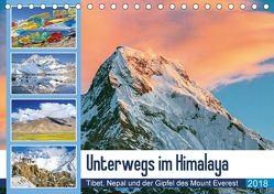 Unterwegs im Himalaya: Tibet, Nepal und der Gipfel des Mount Everest (Tischkalender 2018 DIN A5 quer) von CALVENDO, k.A.