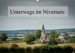 Unterwegs im Nivernais (Wandkalender 2018 DIN A2 quer) von Gaymard,  Alain