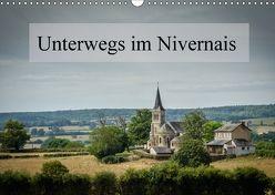 Unterwegs im Nivernais (Wandkalender 2018 DIN A3 quer) von Gaymard,  Alain