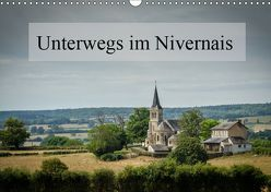 Unterwegs im Nivernais (Wandkalender 2019 DIN A3 quer) von Gaymard,  Alain