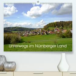 Unterwegs im Nürnberger Land (Premium, hochwertiger DIN A2 Wandkalender 2020, Kunstdruck in Hochglanz) von Hubner,  Katharina