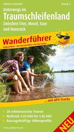 Unterwegs im Traumschleifenland Band 2, Zwischen Trier, Mosel, Saar und Hunsrück von Schmitt,  Günter
