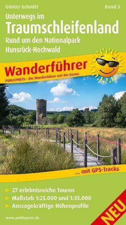 Unterwegs Im Traumschleifenland Band 3, Rund um den Nationalpark Hunsrück-Hochwald von Schmitt,  Günter