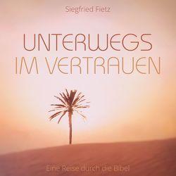 Unterwegs im Vertrauen von Barth,  Gerhard, Fietz,  Florian, Fietz,  Siegfried, Haak,  Rainer, Lücking,  Jutta
