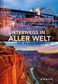 Unterwegs in aller Welt von KUNTH Verlag