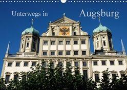 Unterwegs in Augsburg (Wandkalender 2018 DIN A3 quer) von Lutzenberger,  Monika
