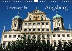 Unterwegs in Augsburg (Wandkalender 2018 DIN A4 quer) von Lutzenberger,  Monika