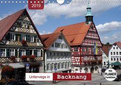 Unterwegs in Backnang (Wandkalender 2019 DIN A4 quer) von Keller,  Angelika