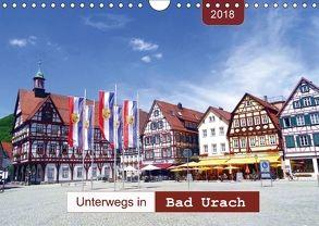 Unterwegs in Bad Urach (Wandkalender 2018 DIN A4 quer) von Keller,  Angelika