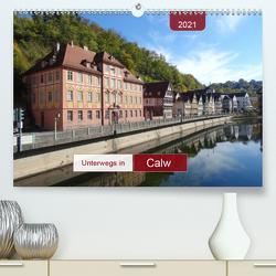 Unterwegs in Calw (Premium, hochwertiger DIN A2 Wandkalender 2021, Kunstdruck in Hochglanz) von Keller,  Angelika