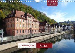 Unterwegs in Calw (Wandkalender 2019 DIN A4 quer) von Keller,  Angelika