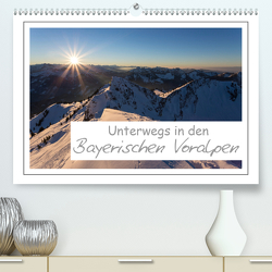 Unterwegs in den Bayerischen Voralpen (Premium, hochwertiger DIN A2 Wandkalender 2020, Kunstdruck in Hochglanz) von Vonzin,  Andreas