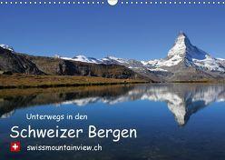 Unterwegs in den Schweizer Bergen – swissmountainview.chCH-Version (Wandkalender 2018 DIN A3 quer) von André-Huber swissmountainview.ch,  Franziska