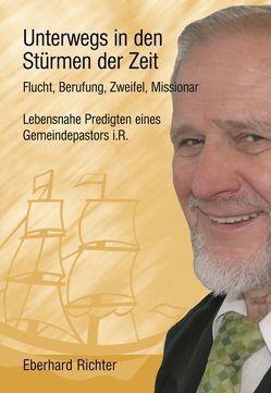 Unterwegs in den Stürmen der Zeit von Richter,  Eberhard