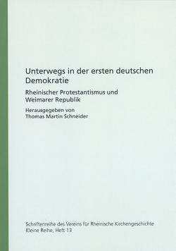 Unterwegs in der ersten deutschen Demokratie von Schneider,  Thomas Martin