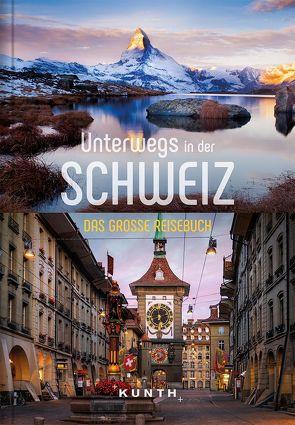 Unterwegs in der Schweiz von KUNTH Verlag