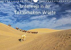 Unterwegs in der Taklamakan Wüste (Wandkalender 2019 DIN A4 quer) von Berlin,  Annemarie