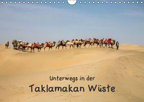 Unterwegs in der Taklamakan Wüste (Wandkalender 2016 DIN A4 quer) von Berlin,  Annemarie