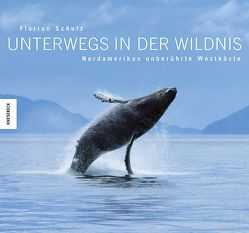 Unterwegs in der Wildnis von Schulz,  Florian, Wolfe,  Art